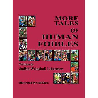 More Tales of Human Foibles by Liberman & Judith Weinshall