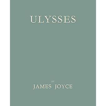 Ulysses Facsimile of 1922 First Edition by Joyce & James