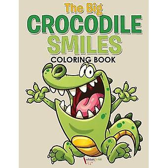 The Big Crocodile Smiles Coloring Book by for Kids & Activibooks