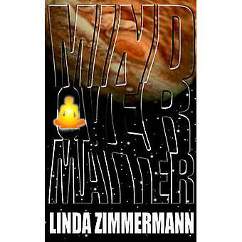 Mind Over Matter by Zimmermann & Linda
