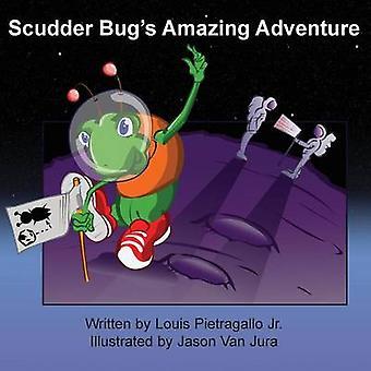 Scudder Bugs Amazing Adventure by Pietragallo & Louis