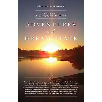 Adventures in the Dream State Book 2 A Message from the Dawn by Cliff & Bell Brown