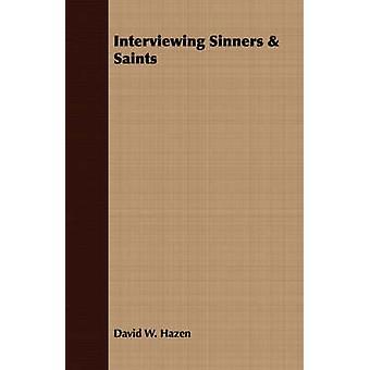 Interviewing Sinners  Saints by Hazen & David W.