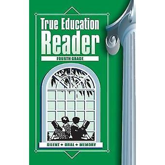 True Education Reader Fourth Grade by Peck & Sarah Elizabeth