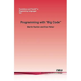 Programming with Big Code by Vechev & Martin