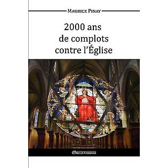 2000 ans de complots contre lglise by Pinay & Maurice