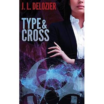Type and Cross by Delozier & J. L.