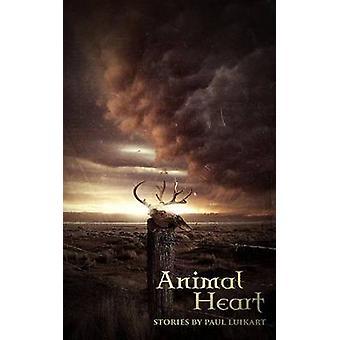 Animal Heart Stories by Paul Luikart by Luikart & Paul
