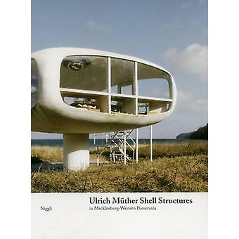Ulrich Muther Shell Structures by Rahel Lammler - Michael Wagner - Ul