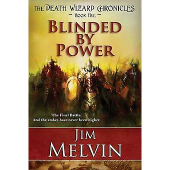 Blinded by Power by Melvin & Jim