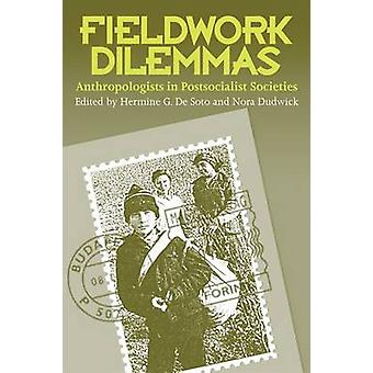 Feldbau Dilemmas-Anthropologen in postsozialistischen Staaten von Hermin