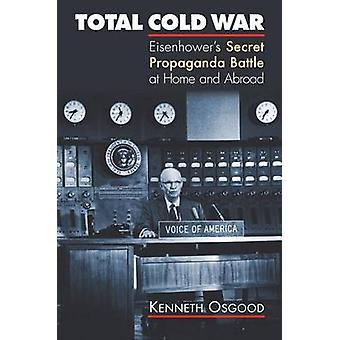 Totale koude oorlog-de geheime propaganda slag van Eisenhower thuis en ABR