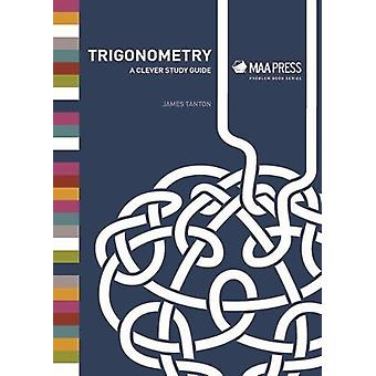 Trigonometry - A Clever Study Guide by James Tanton - 9780883858363 Bo