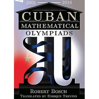 Cuban Mathematical Olympiads by Robert Bosch - 9780996874540 Book