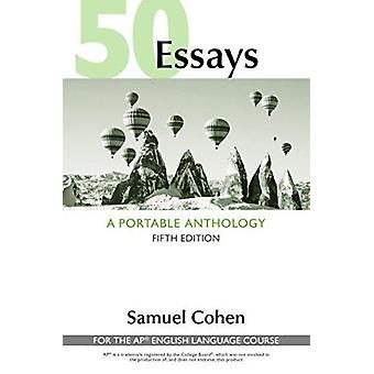 50 Essays - A Portable Anthology (High School Edition) - For the Ap(r)