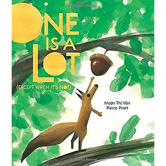 One Is A Lot (except When It's Not) by Muon Thi Van - 9781525300134 B