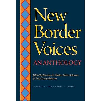 New Border Voices - An Anthology by Brandon D. Shuler - Robert Earl Jo