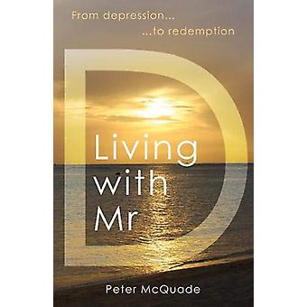 Living with Mr D by Peter McQuade - 9781789015645 Book