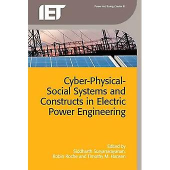 Cyber-Physical-Social Systems and Constructs in Electric Power Engine