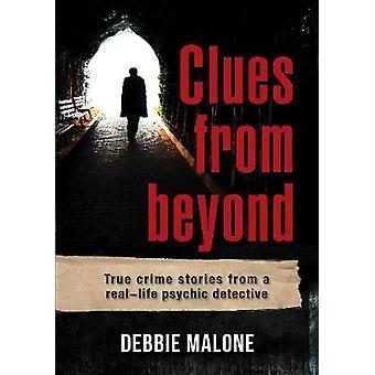Clues from Beyond by Debbie Malone - 9781925924626 Book