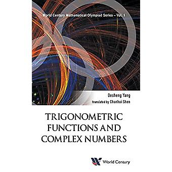 Trigonometric Functions And Complex Numbers - In Mathematical Olympiad