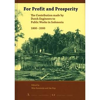 For Profit and Prosperity - The Contribution Made by Dutch Engineers t