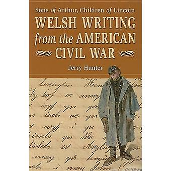 Welsh Writing from the American Civil War - Sons of Arthur - Children