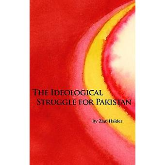 The Ideological Struggle for Pakistan by Ziad Haider - 9780817910853