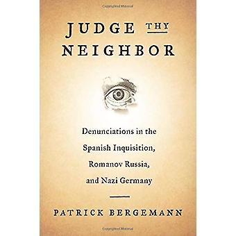 Judge Thy Neighbor - Denunciations in the Spanish Inquisition - Romano
