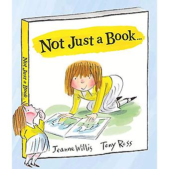 Not Just a Book... by Jeanne Willis - 9781783447190 Book