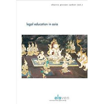 Legal Education in Asia by Shuvro Prosun Sarker - 9789462360938 Book
