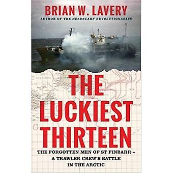 The Luckiest Thirteen by Lavery & Brian W.