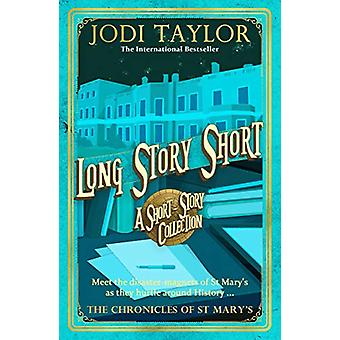 Long Story Short (short story collection) by Jodi Taylor - 9781472266