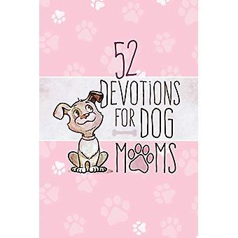 52 Devotions for Dog Moms by Broadstreet Publishing - 9781424559138 B