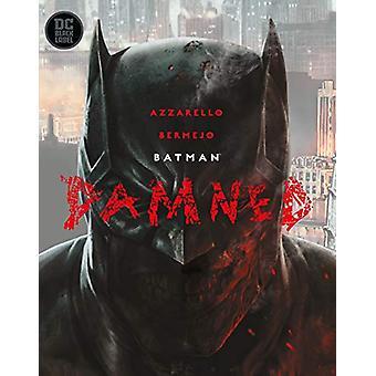 Batman - Damned by Brian Azzarello - 9781401291402 Book