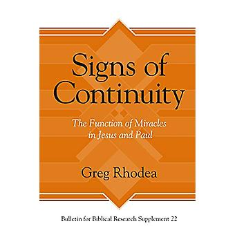 Signs of Continuity - The Function of Miracles in Jesus and Paul by Gr