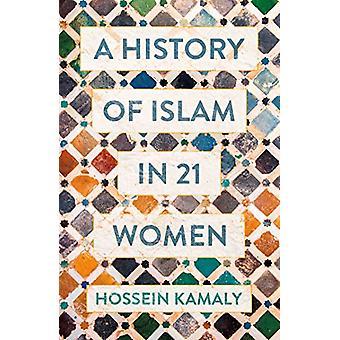Une histoire de l'islam en 21 femmes par Hossein Kamaly - 9781786076434 Livre