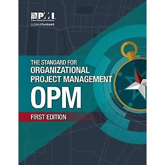 The Standard for Organizational Project Management (OPM) by Project M