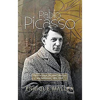 Pablo Picasso - The Interaction between Collectors - Dealers and Exhib