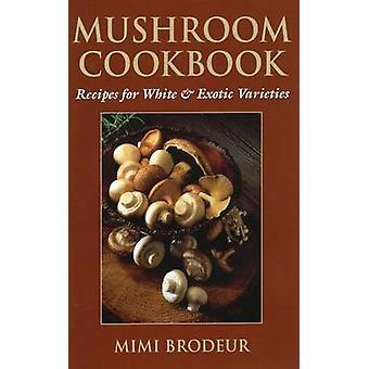 Mushroom Cookbook by Mimi Brodeur