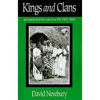 Kings and Clans - Ijwi Island and the Lake Kivu Rift - 1780-1840 by Da