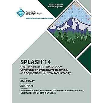 SPLASH 14 - ACM SIGPLAN Conference on Systems - Programming - Languag