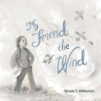 My Friend the Wind by My Friend the Wind - 9781498491198 Book