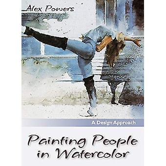 Painting People in Watercolor by Alex Powers - 9781626540972 Book