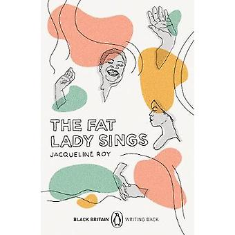 The Fat Lady Sings Black Britain Writing Back