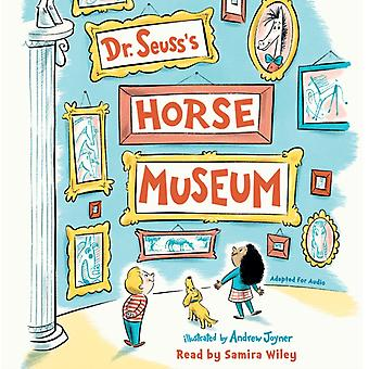 Dr. Seusss Horse Museum by Dr Seuss & Read by Samira Wiley