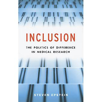 Inclusion - The Politics of Difference in Medical Research by Steven E