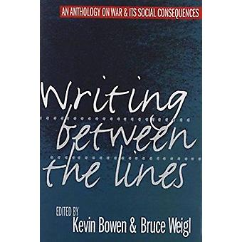 Writing Between the Lines - Anthology on War and Its Social Consequenc