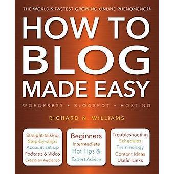 Hur man blogg Made Easy (ny upplaga) av Richard Williams - 97817836123