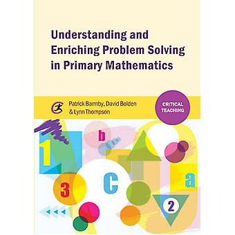 Understanding and Enriching Problem Solving in Primary Mathematics by